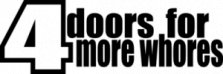 Girls, Наклейка «4 doors - for more whores»