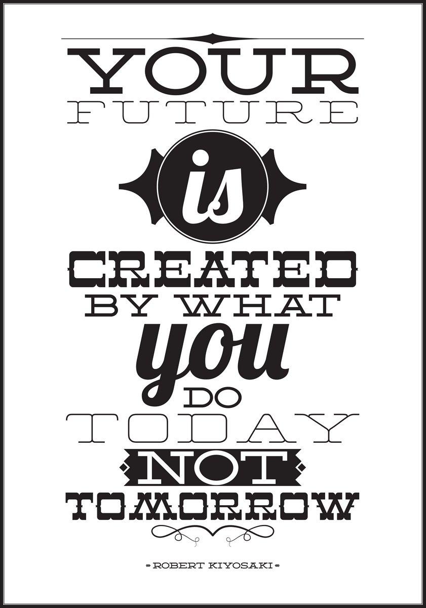 Постер Мотивационный плакат Ваше будущее создается тем, что вы делаете сегодня, а не завтраМотивационный плакат<br>Постер на холсте или бумаге. Любого нужного вам размера. В раме или без. Подвес в комплекте. Трехслойная надежная упаковка. Доставим в любую точку России. Вам осталось только повесить картину на стену!<br>
