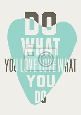 Постер-картина Мотивационный плакат Делать то, что вы любите, любить то, что делаешь. Фон из голубых сердецМотивационный плакат<br>Постер на холсте или бумаге. Любого нужного вам размера. В раме или без. Подвес в комплекте. Трехслойная надежная упаковка. Доставим в любую точку России. Вам осталось только повесить картину на стену!<br>