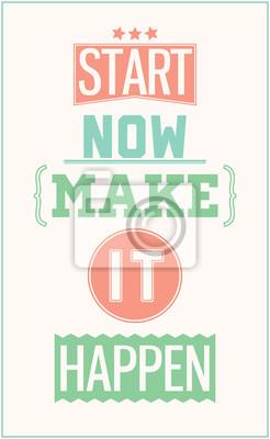 Постер-картина Мотивационный плакат Красочный мотивационный плакат. Начните сейчас, чтобы это произошлоМотивационный плакат<br>Постер на холсте или бумаге. Любого нужного вам размера. В раме или без. Подвес в комплекте. Трехслойная надежная упаковка. Доставим в любую точку России. Вам осталось только повесить картину на стену!<br>