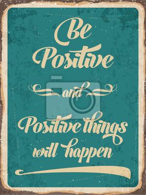 Постер-картина Мотивационный плакат Ретро металлический знак быть позитивнымМотивационный плакат<br>Постер на холсте или бумаге. Любого нужного вам размера. В раме или без. Подвес в комплекте. Трехслойная надежная упаковка. Доставим в любую точку России. Вам осталось только повесить картину на стену!<br>