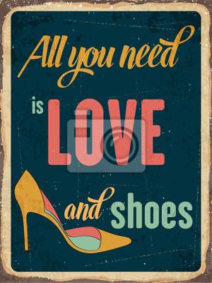 Постер-картина Мотивационный плакат Ретро металлический знак все, что вам нужно, это любовь и обувьМотивационный плакат<br>Постер на холсте или бумаге. Любого нужного вам размера. В раме или без. Подвес в комплекте. Трехслойная надежная упаковка. Доставим в любую точку России. Вам осталось только повесить картину на стену!<br>