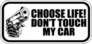 На автомобиль Наклейка «Choose Life Dont Touch My Car»Автостиль<br><br>