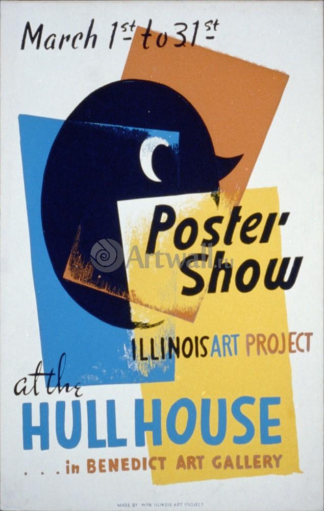 Плакат Плакат 20 века Poster Show at the Hull House, Illinois Art Project, 20x31 см, на бумагеИскусство<br>Постер на холсте или бумаге. Любого нужного вам размера. В раме или без. Подвес в комплекте. Трехслойная надежная упаковка. Доставим в любую точку России. Вам осталось только повесить картину на стену!<br>