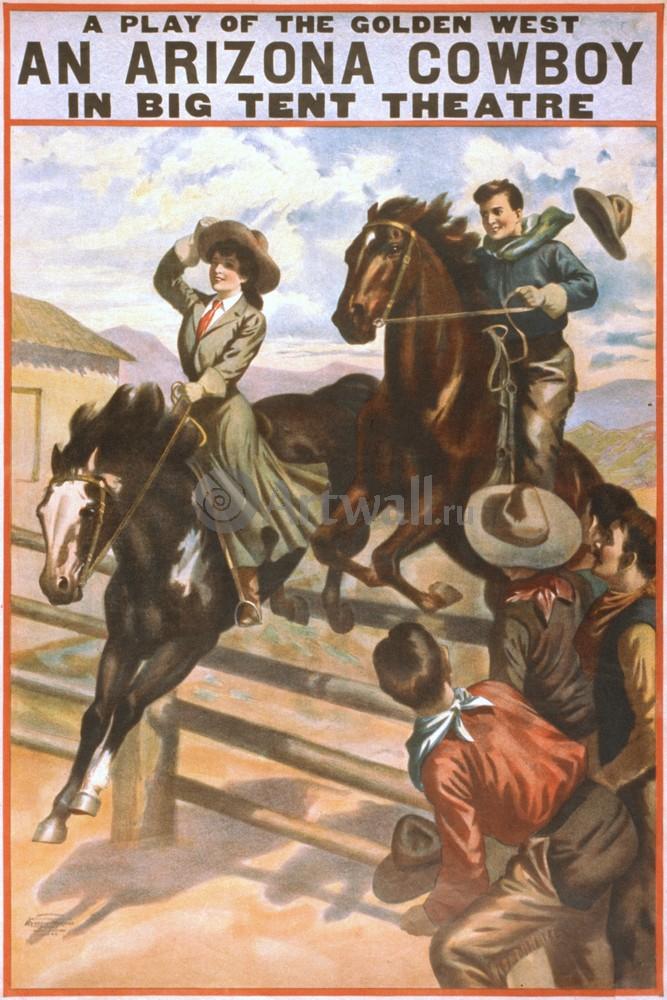 Плакат Плакат 20 века An Arizona Cowboy, A Play of the Golden West, in Big Tent Theater, 20x30 см, на бумагеКино<br>Постер на холсте или бумаге. Любого нужного вам размера. В раме или без. Подвес в комплекте. Трехслойная надежная упаковка. Доставим в любую точку России. Вам осталось только повесить картину на стену!<br>