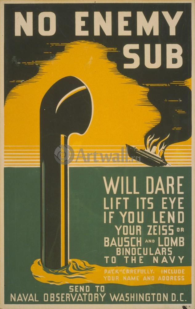 "Плакат Плакат 20 века ""No Enemy Sub Will Dare Lift Its Eye If You Lend Your Binoculars to the Navy"", 20x32 см, на бумаге от Artwall"