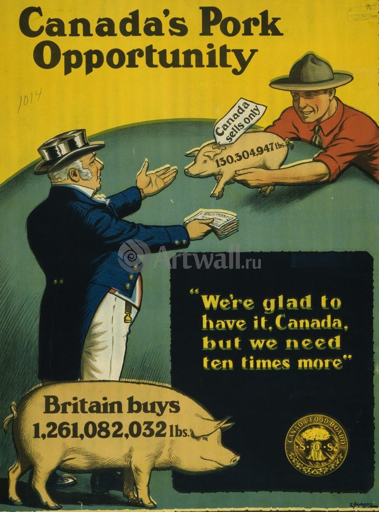 """Плакат Плакат 20 века """"Канадская Свинина, мы рады ей в Канаде, но нам нужно в десять раз больше"""", 20x27 см, на бумаге от Artwall"""