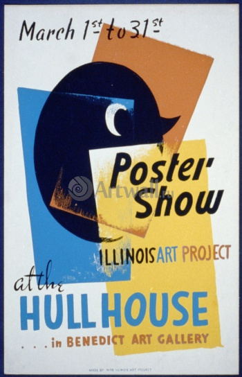 Poster Show at the Hull House, Illinois Art Project, Works Progress Administration (USA)