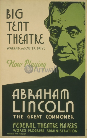 Abraham Lincoln The Great Commoner, Big Tent Theater,
